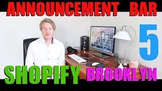 Shopify Brooklyn Theme Tutorial (Part 5) - How To Add Announcement Bar On Shopify 2018