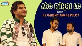 Abe Nikal Le with RJ Harshit and RJ Pulkit feat. Tahir Raj Bhasin | Chhichhore