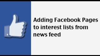 How to organize Facebook Pages into interest lists from news feed