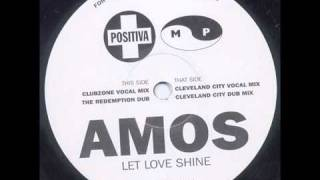 Amos-Let Love Shine ( Cleveland MIx )