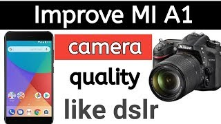 MI A1 improve camera quality like dslr