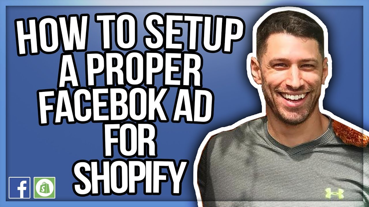 How To Setup A Proper Facebook Ad For Shopify (Works For Any eCommerce or Dropshipping Store)