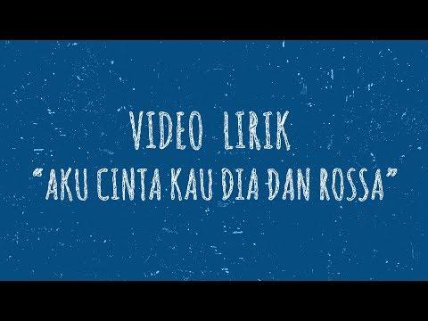 "video-lirik-ronal,-tike,-melissa-feat.-rossa---""aku-cinta-kau-dia-dan-rossa"""