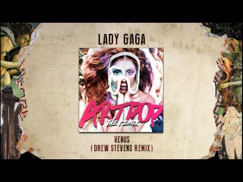 Lady Gaga - Venus (Drew Stevens Remix)