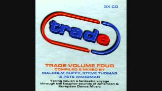 Trade, Vol  4 - Disc 2 - Mixed by Steve Thomas (Full Album)