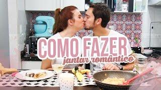 Como Fazer um Jantar Romântico - Fabi Santina