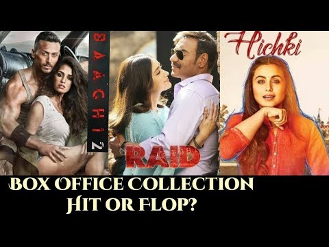 Box Office Collection-Hit or Flop? Baaghi 2, Raid, Hichki,