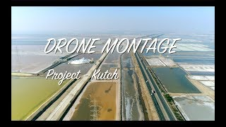 Drone Montage | Project Kutch | Mehrotra Productions | snippet