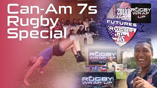 Can-Am 7s Rugby Special | RUGBY WRAP UP