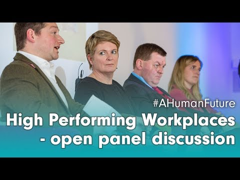 High Performing Workplaces - an open panel discussion