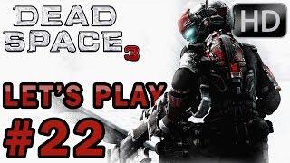 DEAD SPACE 3 - Let's play Episode #22 [PS3-Multi Cam] Le bad trip de Carver