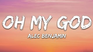 Alec Benjamin - Oh My God (Lyrics)