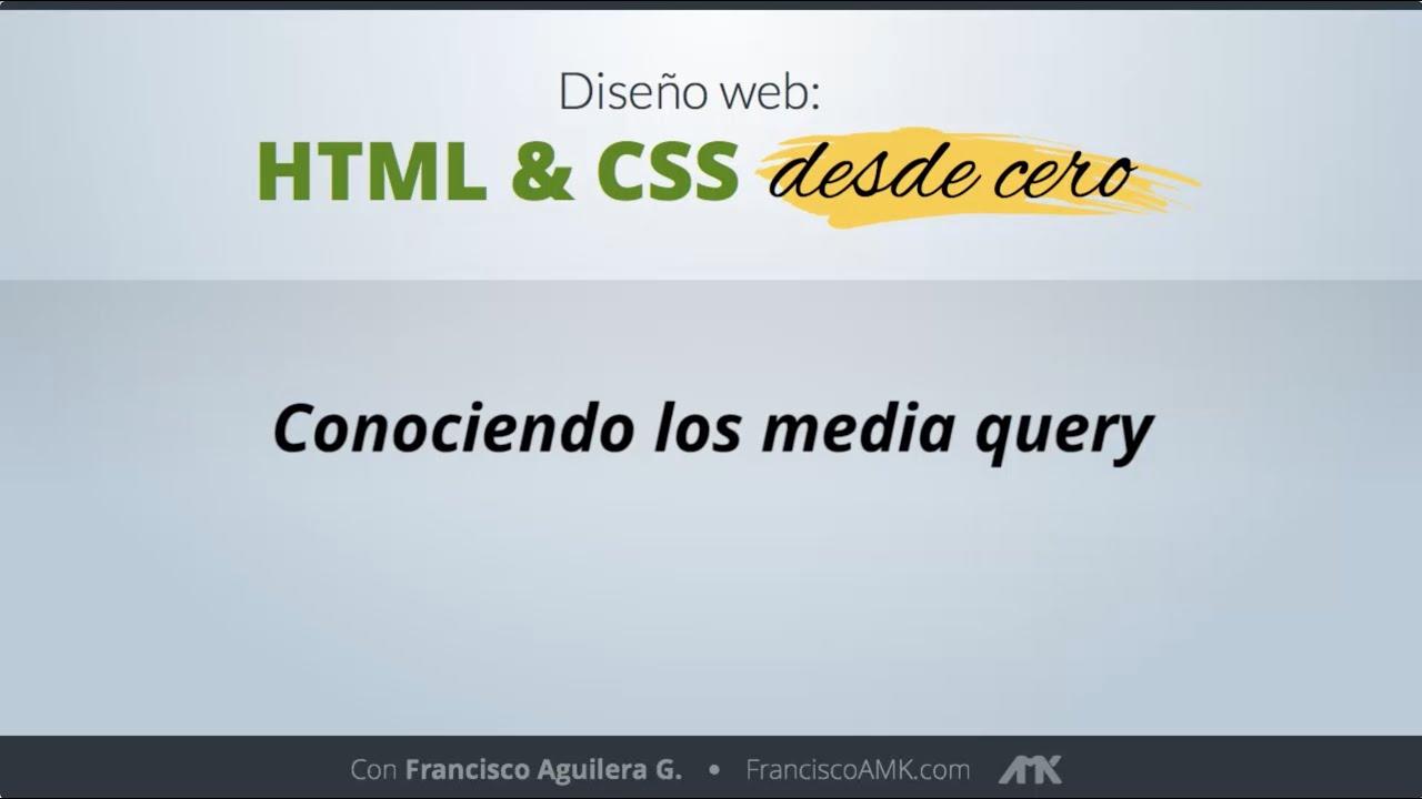 HTML y CSS Desde Cero – 24. Conociendo los Medios Query