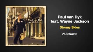 [4.01 MB] Paul van Dyk Feat. Wayne Jackson - Stormy Skies