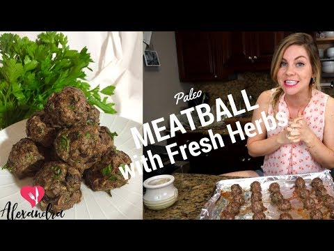 Paleo Meatballs with Fresh Herbs - Super Easy Recipe!!