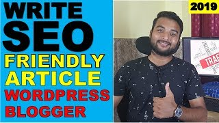 How To Write SEO Friendly Article / Blog Post On WordPress or Blogger In 2019 - SEO TIPS