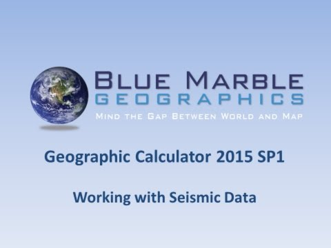 Geographic Calculator 2015 - Working With Seismic Data