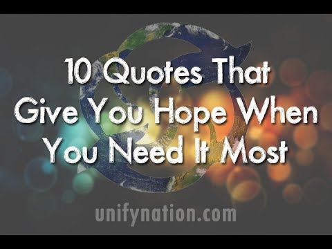 10 Quotes That Give You Hope When You Need It Most
