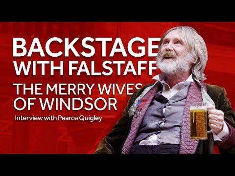 The Merry Wives of Windsor: Pearce Quigley on Falstaff