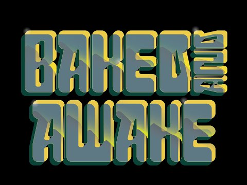 Baked and Awake Show Episode 003 PART TWO