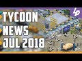 Tycoon and Business Management games News July 2018