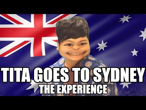TITA GOES TO SYDNEY  THE EXPERIENCE