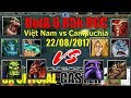 DotA - Việt Nam vs Campuchia - Dota 1 Gameplay 22/08/2017
