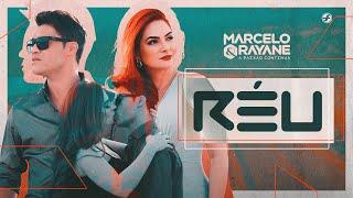 Marcelo & Rayane - Réu (Clipe Oficial)