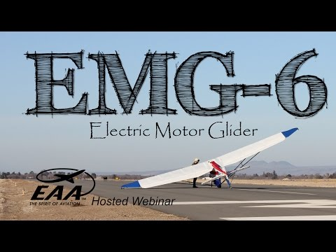 EMG-6 Electric Motor Glider Webinar Hosted By EAA