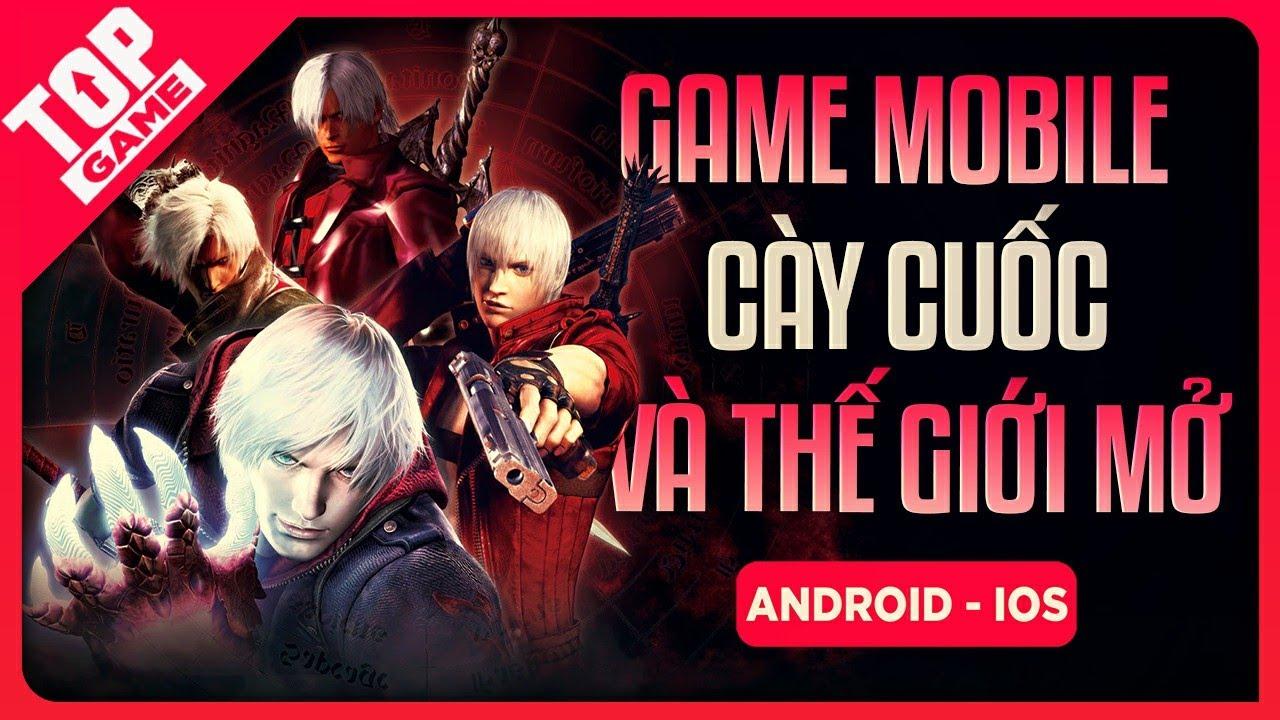 Top Game Mobile Thế Giới Mở & Cày Cuốc Miễn Phí Mới Nhất 2021 | Android – IOS, IPhone