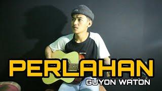Download lagu PERLAHAN - GUYON WATON (COVER ALI TOPAN)