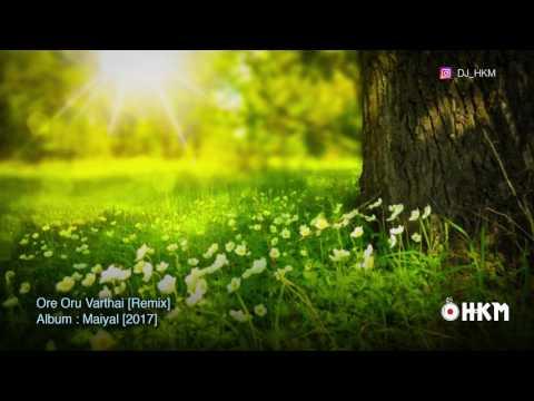 ore-oru-varthai-remix- -vengai- -dj-hkm-[maiyal-2017]