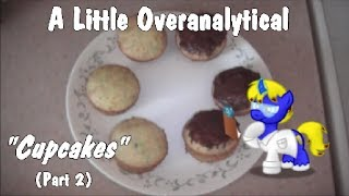 "Cutie Mark Laboratories - COOKING WITH RLYOSHI ""A Little Overanalytical"" - Cupcakes (Part 2)"
