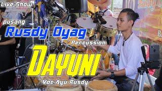 Pusang Rusdy Oyag Percussion ll Dayuni Voc.Ayu Rusdy