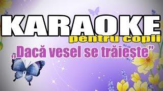 Karaoke - Dacă vesel se trăieşte (Karaoke Pentru Copii)