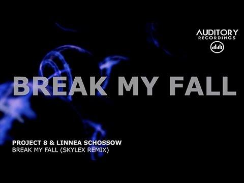 Project 8 & Linnea Schossow - Break My Fall (Skylex Remix)