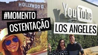 Bate e volta Los Angeles + Youtube Space LA + #MomentoOstentação