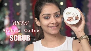 WOW Arabic Coffee Face Scrub Product Review | Product Review Tutorial | Honest Product Reviews