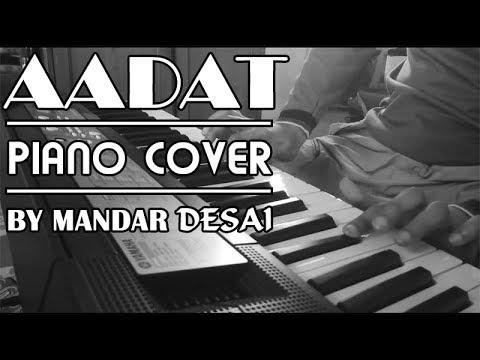 Aadat (Jal)    Piano Cover