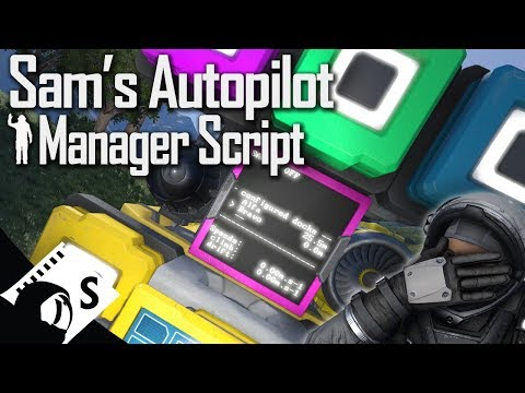 Space Engineers Tutorial: Sam's Autopilot Manager Script (tips, testing, tutorials for survival)
