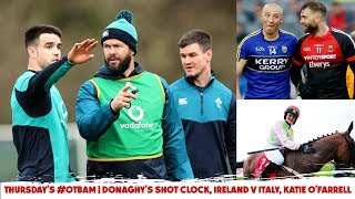 WATCH #OTBAM: The Shotclock with Donaghy, Katie O'Farrell, Irish Rugby, Eoin at Mondello Park |