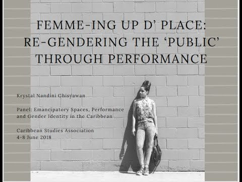 Femme-ing up d Place: Re-gendering the 'Public' through Performance