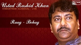 Ustad Rashid Khan Live | Raga Behag | Khayal | Hindusthani Classical | Best of Rashid Khan