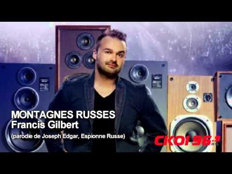 Francis Gilbert, CKOI - Montagnes Russes (parodie ESPIONNE RUSSE)