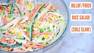 How to make coleslaw | Jollof/Fried rice salad.