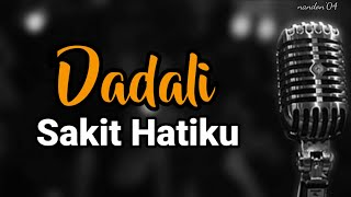Download Mp3 Dadali - Sakit Hatiku   Lirik