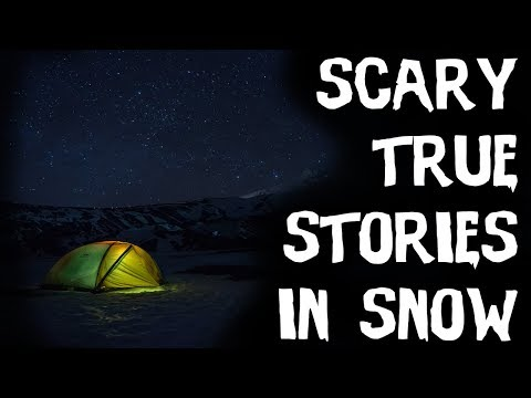 10 TRUE Scary Stories Told In The Snow From Reddit (Scary Stories)