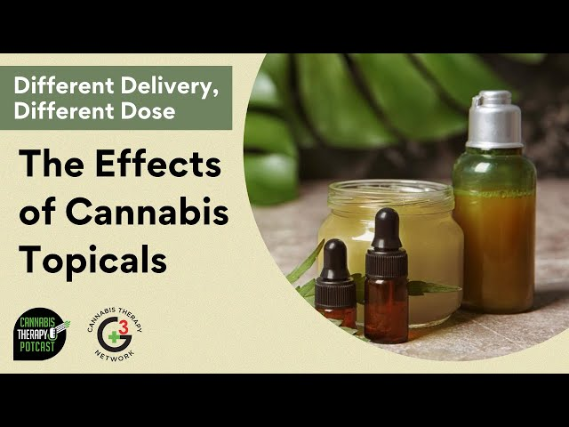 The Effects Of Cannabis Topicals