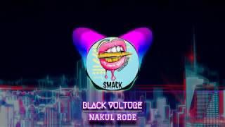 Black Vulture x Nakul Rode - SMACK(Orignal Mix) | Trap Song 2019 mp3