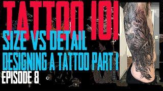 Tattoo Size vs Details - Designing a Tattoo Part 1 - Tattoo101 EP08